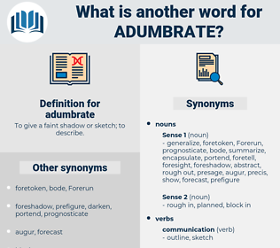 adumbrate, synonym adumbrate, another word for adumbrate, words like adumbrate, thesaurus adumbrate