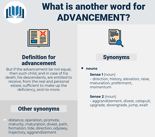 advancement, synonym advancement, another word for advancement, words like advancement, thesaurus advancement