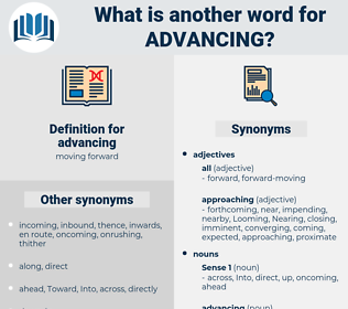advancing, synonym advancing, another word for advancing, words like advancing, thesaurus advancing