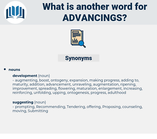 advancings, synonym advancings, another word for advancings, words like advancings, thesaurus advancings