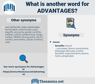 advantages, synonym advantages, another word for advantages, words like advantages, thesaurus advantages
