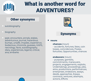 adventures, synonym adventures, another word for adventures, words like adventures, thesaurus adventures