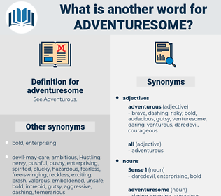 adventuresome, synonym adventuresome, another word for adventuresome, words like adventuresome, thesaurus adventuresome