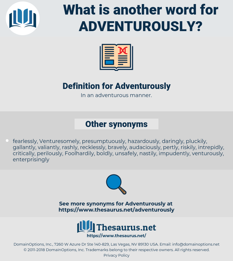 Adventurously, synonym Adventurously, another word for Adventurously, words like Adventurously, thesaurus Adventurously