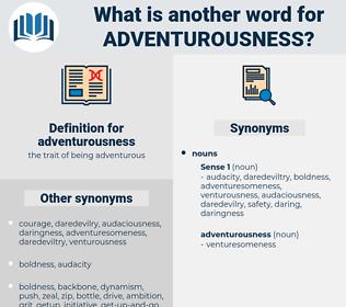 adventurousness, synonym adventurousness, another word for adventurousness, words like adventurousness, thesaurus adventurousness
