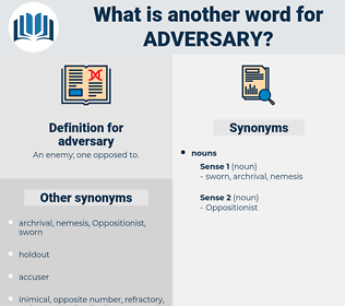 adversary, synonym adversary, another word for adversary, words like adversary, thesaurus adversary