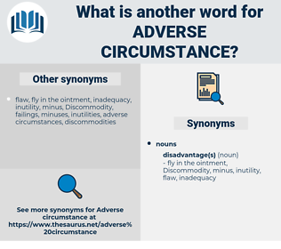 adverse circumstance, synonym adverse circumstance, another word for adverse circumstance, words like adverse circumstance, thesaurus adverse circumstance