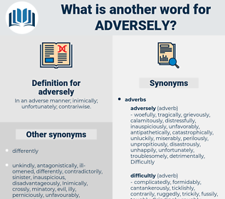 adversely, synonym adversely, another word for adversely, words like adversely, thesaurus adversely