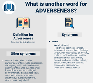 Adverseness, synonym Adverseness, another word for Adverseness, words like Adverseness, thesaurus Adverseness