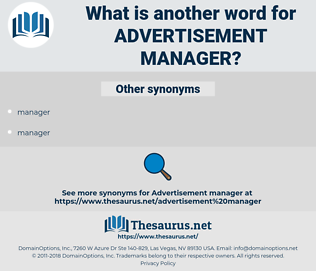 advertisement manager, synonym advertisement manager, another word for advertisement manager, words like advertisement manager, thesaurus advertisement manager