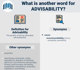 Advisability, synonym Advisability, another word for Advisability, words like Advisability, thesaurus Advisability
