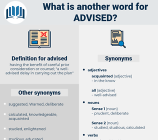 advised, synonym advised, another word for advised, words like advised, thesaurus advised