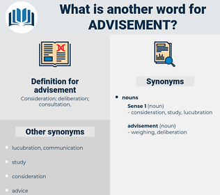 advisement, synonym advisement, another word for advisement, words like advisement, thesaurus advisement