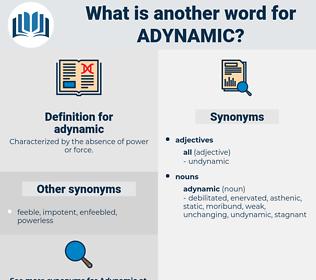 adynamic, synonym adynamic, another word for adynamic, words like adynamic, thesaurus adynamic