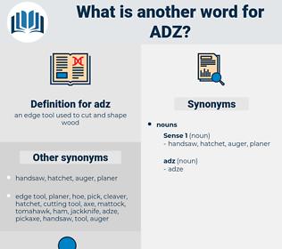 adz, synonym adz, another word for adz, words like adz, thesaurus adz