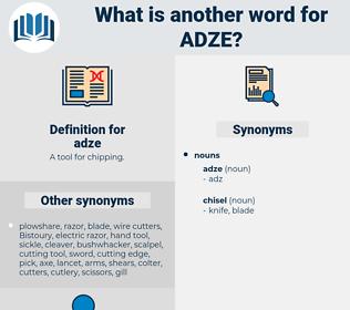 adze, synonym adze, another word for adze, words like adze, thesaurus adze