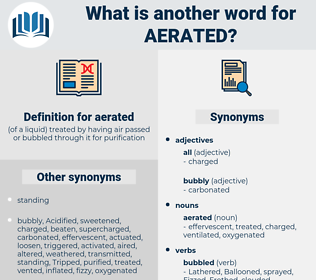 aerated, synonym aerated, another word for aerated, words like aerated, thesaurus aerated