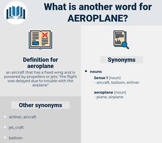 aeroplane, synonym aeroplane, another word for aeroplane, words like aeroplane, thesaurus aeroplane