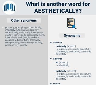 aesthetically, synonym aesthetically, another word for aesthetically, words like aesthetically, thesaurus aesthetically