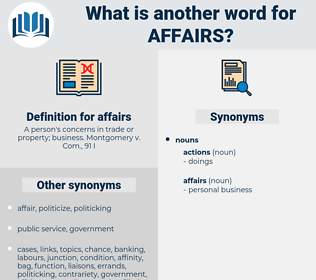 affairs, synonym affairs, another word for affairs, words like affairs, thesaurus affairs