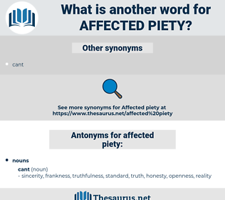 affected piety, synonym affected piety, another word for affected piety, words like affected piety, thesaurus affected piety