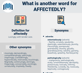 affectedly, synonym affectedly, another word for affectedly, words like affectedly, thesaurus affectedly