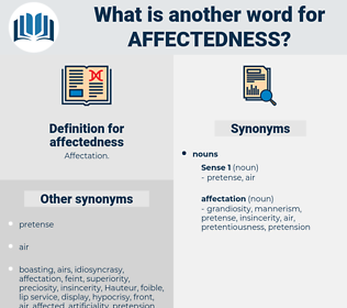 affectedness, synonym affectedness, another word for affectedness, words like affectedness, thesaurus affectedness