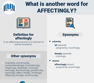 affectingly, synonym affectingly, another word for affectingly, words like affectingly, thesaurus affectingly