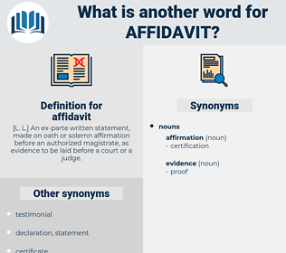 affidavit, synonym affidavit, another word for affidavit, words like affidavit, thesaurus affidavit