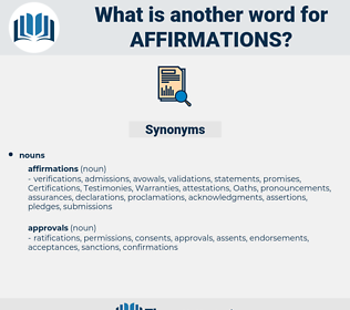 affirmations, synonym affirmations, another word for affirmations, words like affirmations, thesaurus affirmations