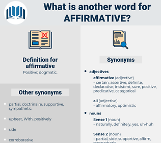 affirmative, synonym affirmative, another word for affirmative, words like affirmative, thesaurus affirmative