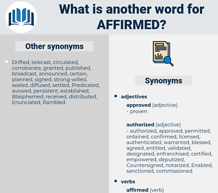 affirmed, synonym affirmed, another word for affirmed, words like affirmed, thesaurus affirmed
