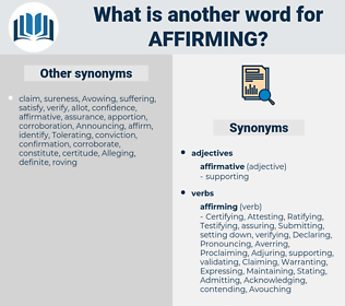 Affirming, synonym Affirming, another word for Affirming, words like Affirming, thesaurus Affirming