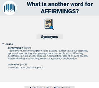 affirmings, synonym affirmings, another word for affirmings, words like affirmings, thesaurus affirmings