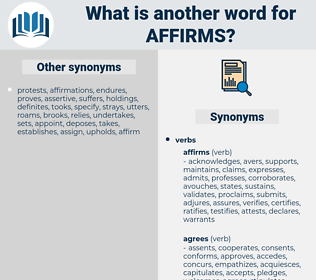 affirms, synonym affirms, another word for affirms, words like affirms, thesaurus affirms