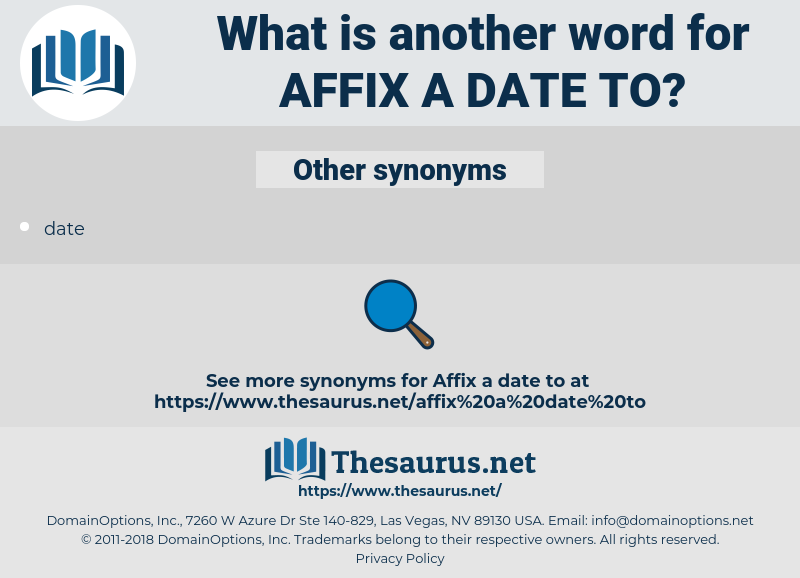 affix a date to, synonym affix a date to, another word for affix a date to, words like affix a date to, thesaurus affix a date to