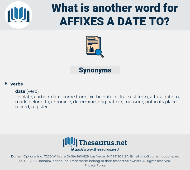 affixes a date to, synonym affixes a date to, another word for affixes a date to, words like affixes a date to, thesaurus affixes a date to