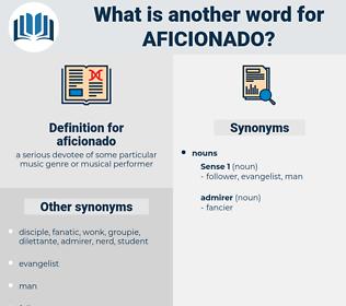 aficionado, synonym aficionado, another word for aficionado, words like aficionado, thesaurus aficionado