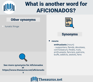 aficionados, synonym aficionados, another word for aficionados, words like aficionados, thesaurus aficionados