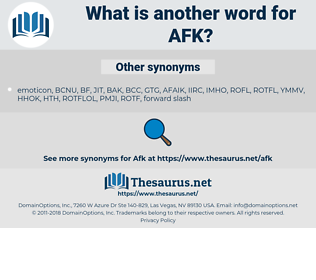 AFK, synonym AFK, another word for AFK, words like AFK, thesaurus AFK