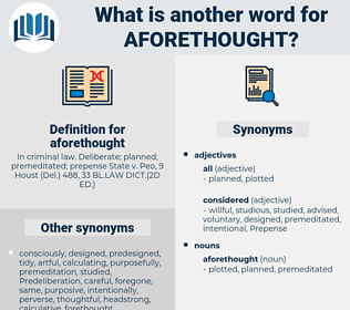 aforethought, synonym aforethought, another word for aforethought, words like aforethought, thesaurus aforethought