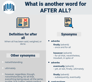 after all, synonym after all, another word for after all, words like after all, thesaurus after all