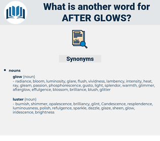 after glows, synonym after glows, another word for after glows, words like after glows, thesaurus after glows
