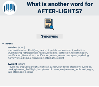 after-lights, synonym after-lights, another word for after-lights, words like after-lights, thesaurus after-lights