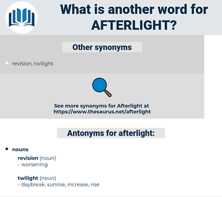 afterlight, synonym afterlight, another word for afterlight, words like afterlight, thesaurus afterlight