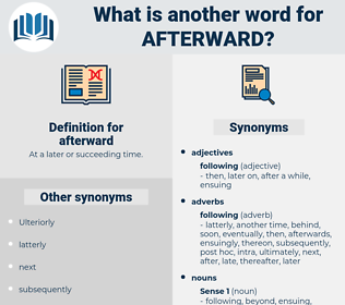 afterward, synonym afterward, another word for afterward, words like afterward, thesaurus afterward