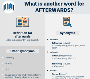 afterwards, synonym afterwards, another word for afterwards, words like afterwards, thesaurus afterwards