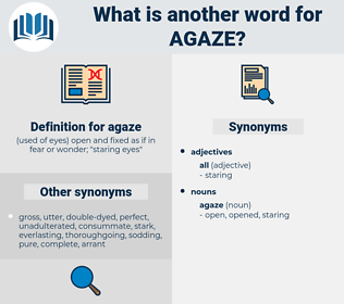 agaze, synonym agaze, another word for agaze, words like agaze, thesaurus agaze