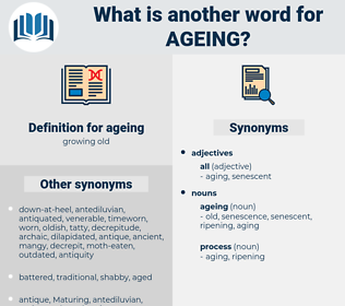 ageing, synonym ageing, another word for ageing, words like ageing, thesaurus ageing