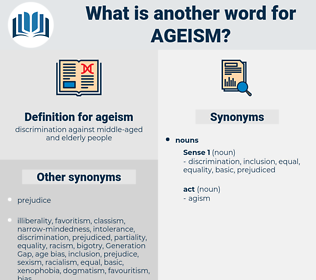 ageism, synonym ageism, another word for ageism, words like ageism, thesaurus ageism